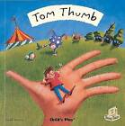 Tom Thumb by Child's Play International Ltd (Paperback, 2007)