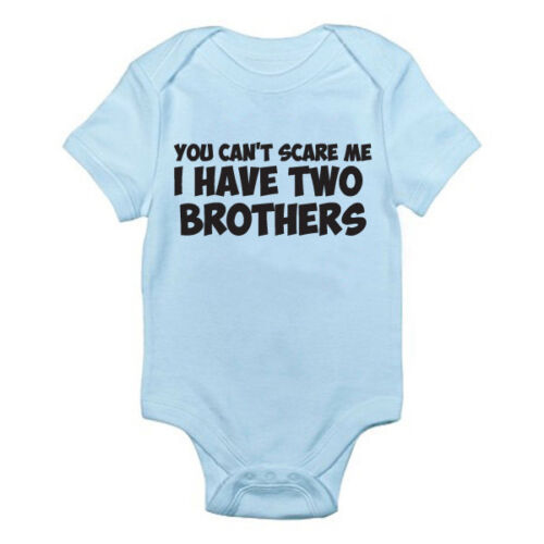 Novelty Themed Baby Grow Boy Son YOU CAN/'T SCARE ME I HAVE TWO BROTHERS