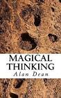 Magical Thinking by Alan Dean (Paperback / softback, 2012)
