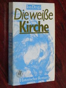 Ion Druta - Die weiße Kirche (Verlag Volk und Welt, Berlin, DDR, 1985) - <span itemprop='availableAtOrFrom'>Altlandsberg, Deutschland</span> - Ion Druta - Die weiße Kirche (Verlag Volk und Welt, Berlin, DDR, 1985) - Altlandsberg, Deutschland