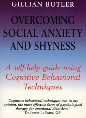 1 of 1 - Overcoming Social Anxiety and Shyness: A Self-help Guide Using Cognitive Behav,