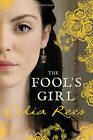 The Fool's Girl by Celia Rees (Paperback, 2010)