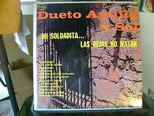 SEALED SPANISH LATIN MEX LP~AGUILA Y SOL DUETO~MI SOLDADITA/LAS REJAS MATAN~HEAR