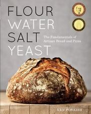 Flour Water Salt Yeast : The Fundamentals of Artisan Bread and Pizza by Ken Forkish (2012, Hardcover)
