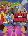 Truth And Dare: A Comic Book Curriculum for the End and the Beginning of the World! by Fred Ho, Seth Tobocman, Quincy Saul (Paperback, 2014)