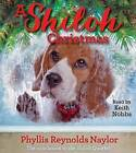 A Shiloh Christmas by Phyllis Reynolds Naylor (CD-Audio, 2015)