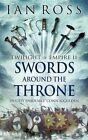 Swords Around the Throne by Ian Ross (Hardback, 2015)