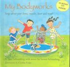 My Bodyworks: Songs about Your Bones, Muscles, Heart and More! by Jane Schoenberg, Steven Schoenberg (Mixed media product, 2005)