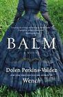 Balm by Dolen Perkins-Valdez (Paperback / softback, 2016)