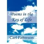 Poems in The Key of Life Patterson America Star Books Hardback 9781462656622