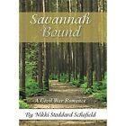 Savannah Bound: A Civil War Romance by Nikki Stoddard Schofield (Hardback, 2014)