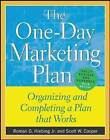The One-Day Marketing Plan: Organizing and Completing a Plan That Works by Scott W. Cooper, Roman G. Hiebing (Paperback, 2004)