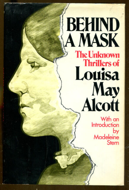 Behind A Mask: The Unknown Thrillers of Louisa May Alcott by Stern-1st Ed.-1975