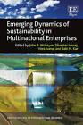 Emerging Dynamics of Sustainability in Multinational Enterprises by Edward Elgar Publishing Ltd (Hardback, 2016)