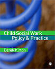 Child Social Work Policy and Practice by Derek Kirton (Paperback, 2008)