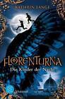 Florenturna - Die Kinder der Sonne von Kathrin Lange (2011, Gebunden)