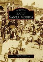 Early Santa Monica CA Images of America