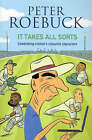 It Takes All Sorts: Celebrating Cricket's Colourful Characters by Peter Roebuck (Paperback, 2005)
