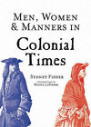 Men, Women & Manners in Colonial Times by Sydney George Fisher (Paperback / softback, 2015)