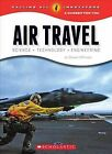 Air Travel: Science Technology Engineering by Steven Otfinoski (Hardback, 2015)