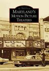 Maryland's Motion Picture Theaters by Robert K Headley (Paperback / softback, 2008)