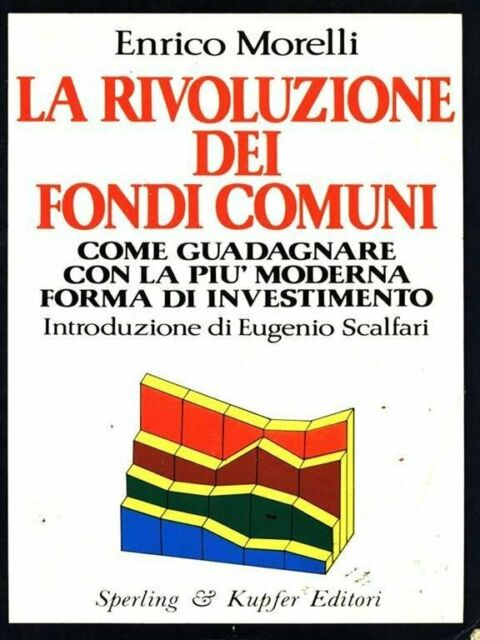 La rivoluzione dei fondi comuni - [Sperling & Kupfer]