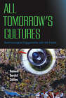 All Tomorrow's Cultures: Anthropological Engagements with the Future by Samuel Gerald Collins (Hardback, 2008)