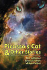 Picasso's Cat & Other Stories  : The Collected Science Fiction of Ron Collins by Ron Collins (Paperback / softback, 2010)
