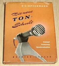 Opfermann - Die neue Ton-Schule. Tonjagd, Vertonung und Synchronisation - 1961