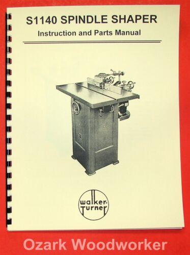 WALKER TURNER S1140 Wood Spindle Shaper Instructions /& Parts Manual 0983
