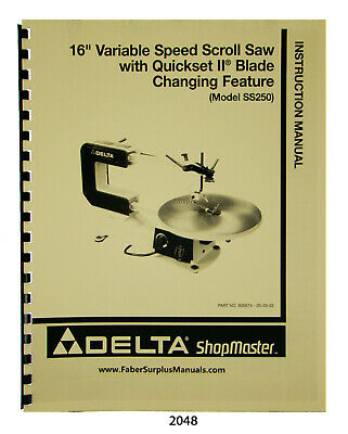 """Delta 16/"""" Variable Speed Scroll Saw SS250 Instruction /& Parts List Manual #2048"""