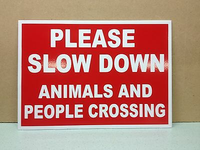 Please slow down Animals and People crossing. Plastic Sign, A3 Size 300 x 420mm.
