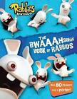 The Bwaaahsome Book of Rabbids: Hijinks and Activities with Everyone's Favorite Mischief-Makers by Cordelia Evans (Paperback / softback, 2015)