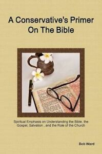 A-Conservative-039-s-Primer-on-the-Bible-Brand-New-Free-P-amp-P-in-the-UK