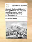 Sterne's Sentimental Journey Through France and Italy, with Twelve Illustrative Prints, Designed and Etched by Richard Newton. by Laurence Sterne (Paperback / softback, 2010)