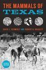 The Mammals of Texas by David J. Schmidly, Robert D. Bradley (Paperback, 2016)