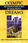 Olympic Dreams: The Impact of Mega-events on Local Politics by Charles H. Heying, Gregory D. Andranovich, Matthew J. Burbank (Paperback, 2001)