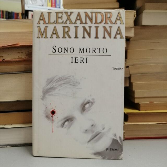 SONO MORTO IERI, Alexandra Marinina, Piemme 2003 1° EDIZIONE! RILEGATO! RARO!