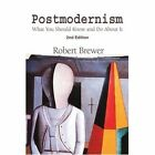 Postmodernism: What You Should Know and Do about It by R K Brewer (Paperback / softback, 2002)