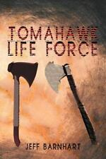 Tomahawk Life Force by Jeff Barnhart (2012, Paperback)