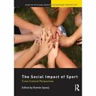 The Social Impact of Sport: Cross-cultural Perspectives by Taylor & Francis Ltd (Paperback, 2012)