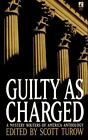 Guilty As Charged : A Mystery Writers of America Anthology by Scott Turow (1996, Paperback)