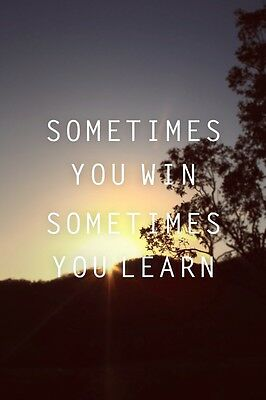 NEW SOMETIMES YOU LEARN MOTIVATIONAL INSPIRATIONAL WALL ART PHOTO PRINT POSTER