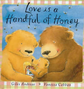 Love-Is-A-Handful-Of-Honey-Andreae-Giles-Very-Good-Book