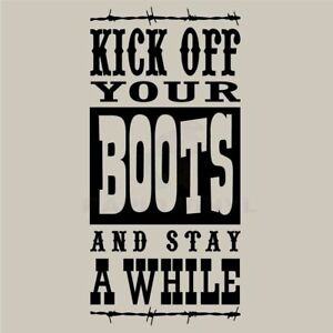 Kick Off Your Boots Stay Awhile Wall Decal Wall Sticker Home Life Wall Art Decal Ebay