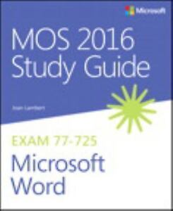mos 2016 study guide for microsoft word exam 77 725 by joan lambert