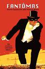 Fantomas by Pierre Souvestre, Marcel Allain (Hardback, 2009)