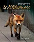 Doorstep Wilderness: A Wilder Side of Dublin by Paul Hughes (Hardback, 2014)