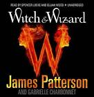 Witch & Wizard by James Patterson (CD-Audio, 2009)