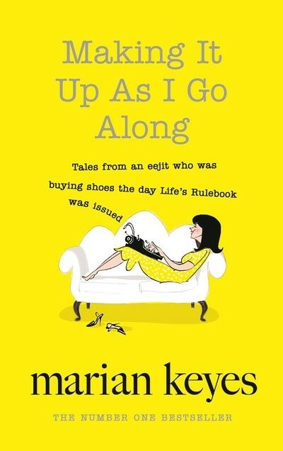 Making It Up As I Go Along by Marian Keyes (Paperback)